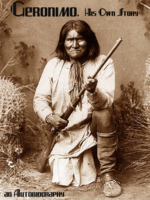 Geronimo, His Own Story