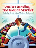 Click here to view eBook details for Understanding the Global Market by Bruce D. Keillor