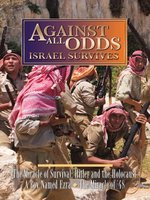 Against All Odds: Israel Survives, Volume 2 of 5