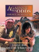 Against All Odds: Israel Survives, Volume 5 of 5