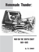Homemade Thunder: War on the South Coast 1861-1865