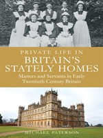 Private Life in Britain's Stately Homes