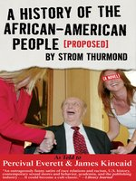 A History of the African-American People (Proposed) by Strom Thurmond, as told to Percival Everett & James Kincaid