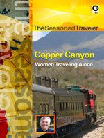 Copper Canyon / Women Traveling Alone