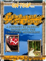 The Alishan Forest Railway