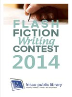 Flash Fiction Writing Contest 2014