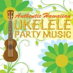 Authentic Hawaiian Ukulele Party Music
