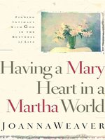 Having a Mary Heart In a Martha World