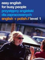 Easy English for Busy People - Polish, Volume 1
