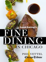 Good Eating's Fine Dining in Chicago