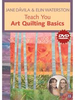 Jane Dávila & Elin Waterston Teach You Art Quilting Basics