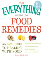 The Everything Guide to Food Remedies