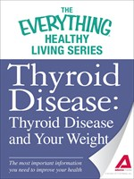 Thyroid Disease -- Thyroid Disease and Your Weight
