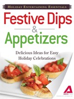 Holiday Entertaining Essentials Dips and Appetizers
