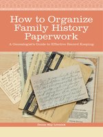 How to Organize Family History Paperwork