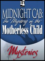 The Mystery of the Motherless Child