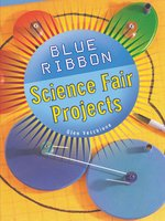 Blue Ribbon Science Fair Projects