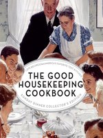 The Good Housekeeping Cookbook Sunday Dinner Collector's Edition