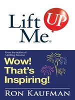 Lift Me UP! Wow Thats Inspiring