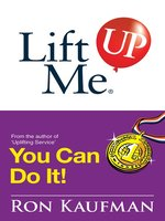Lift Me UP! You Can Do It