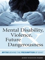Mental Disability, Violence, and Future Dangerousness