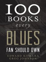 100 Books Every Blues Fan Should Own