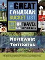 The Great Canadian Bucket List — Northwest Territories