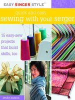 Quick and Easy Sewing with Your Serger