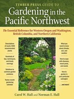 Timber Press Guide to Gardening in the Pacific Northwest