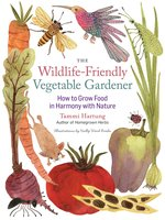 The Wildlife-Friendly Vegetable Gardener