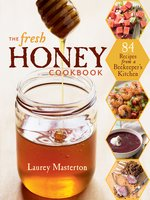 The Fresh Honey Cookbook