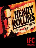 The Henry Rollins Show, Season 1, Episode 117