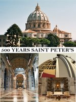 500 Years of Saint Peter's