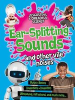 Ear-Splitting Sounds and Other Vile Noises