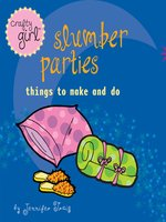 Crafty Girl: Slumber Parties