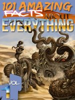 101 Amazing Facts About Everything, Volume 1