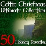Celtic Christmas Ultimate Collection, 50 Holiday Favorites