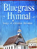 Bluegrass Hymnal - Songs of Christian Devotion