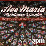 Ave Maria: The Ultimate Collection