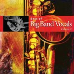 Best of Big Band Vocals, Volume 2