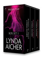 Wicked Play Box Set 1: Bonds of Trust\Bonds of Need\Bonds of Desire