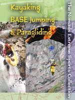 Kayaking, BASE Jumping & Paragliding
