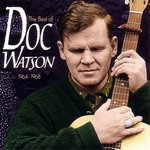 The Best of Doc Watson 1964-1968
