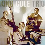 The Nat King Cole Trio--The Complete Capitol Transcription Sessions