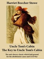Uncle Tom's Cabin and the Key to Uncle Tom's Cabin