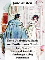 Lady Susan, Sense and Sensibility, Northanger Abbey, and Persuasion