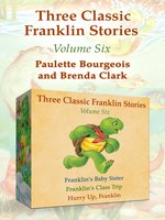 Franklin's Baby Sister, Franklin's Class Trip, and Hurry Up, Franklin