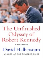 Unfinished Odyssey of Robert Kennedy