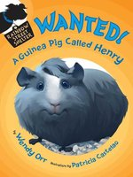 Wanted! a Guinea Pig Named Henry