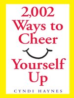 2,002 Ways to Cheer Yourself Up